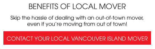 Benefits of Local Mover. Contact Your Local Vancouver Island Mover